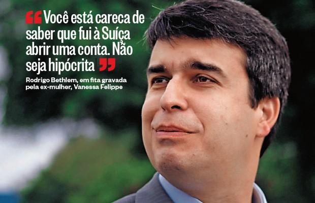 CAIXA DOIS O secretário Rodrigo Bethlem. Ele disse à mulher que embolsava R$ 85 mil por mês fora do salário (Foto: Mauro Pimentel/Futura Press)
