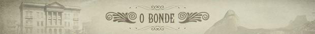 Novo Header O Bonde (Foto: Lado a Lado/TV Globo)