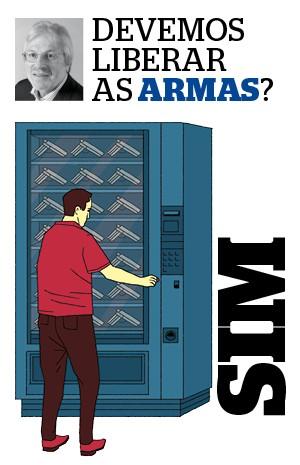 Devemos liberar as armas? Sim  (Foto: Ilustração: Espaço Ilusório)