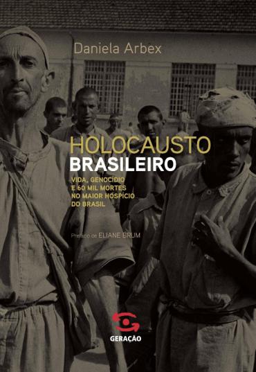 Holocausto brasileiro (Foto: Reprodução)
