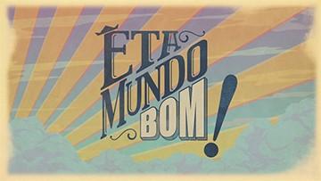 êta mundo bom logo (Foto: Reprodução/Rede Globo)