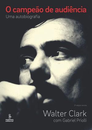 Capa do livro 'O campeão de audiência', de Walter Clark