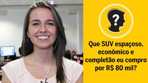 SUV espaçoso, econômico e completão por R$ 80 mil   Que carro eu compro? (Foto: Autoesporte)