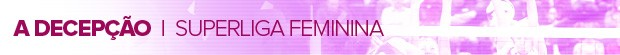 FEMININA_A-DECEPCAO (Foto: infoesporte)