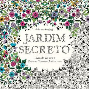 Capa do livro para colorir 'Jardim secreto' o mais vendido no Brasil em 2015 até aqui (Foto: Divulgação)