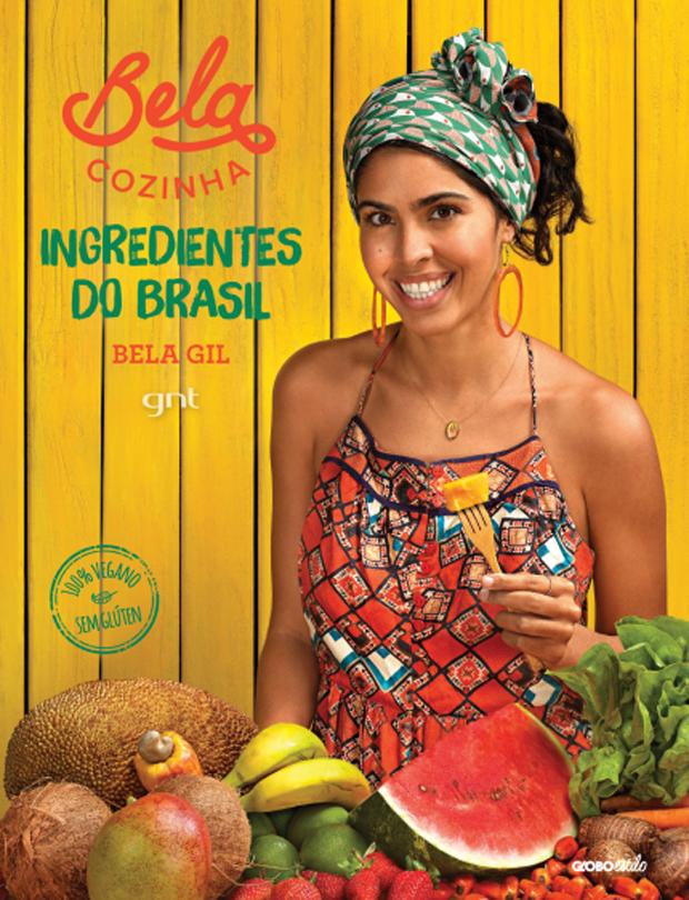 Ingredientes do Brasil, de Bela Gil (Foto: Divulgação)