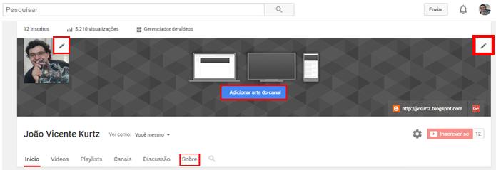 Artes do canal do YouTube podem ser customizadas pelo usuário (Foto: Reprodução/João Kurtz)