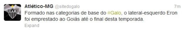 Pelo Twitter, Atlético-MG anuncia empréstimo de Eron ao Goiás (Foto: Reprodução)