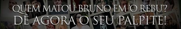 Quem matou Bruno? (Foto: O Rebu / TV Globo)