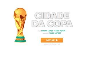 cIDADA DAS cOPAS (Foto: Divulgação)