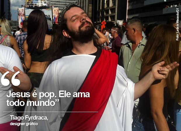 Designer gráfico estava vestido de Jesus na Parada LGBT (Foto: Letícia Macedo/G1)