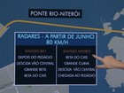Ponte Rio-Niterói terá radares fixos instalados a partir de junho