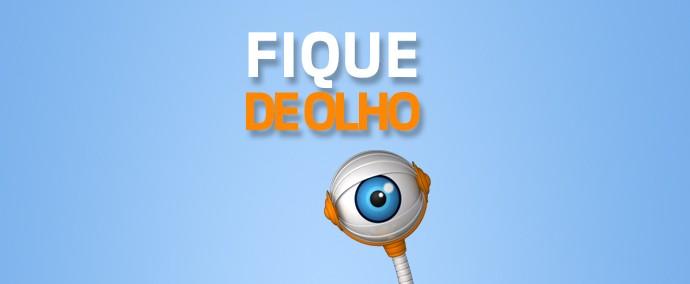 fique de olho arte destaque 720x300 (Foto: Cristiano Zoucas/Gshow)
