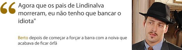 frase berto (Foto: Gabriela/TV Globo)