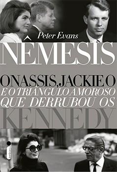 Capa do livro 'Nêmesis – Onassis, Jackie O. e o triângulo que derrubou os Kennedy', da editoria Intrínseca