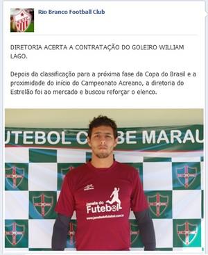 No Facebook, Rio Branco anuncia goleiro William Lago, ex-Inter (Foto: Reprodução/Facebook)