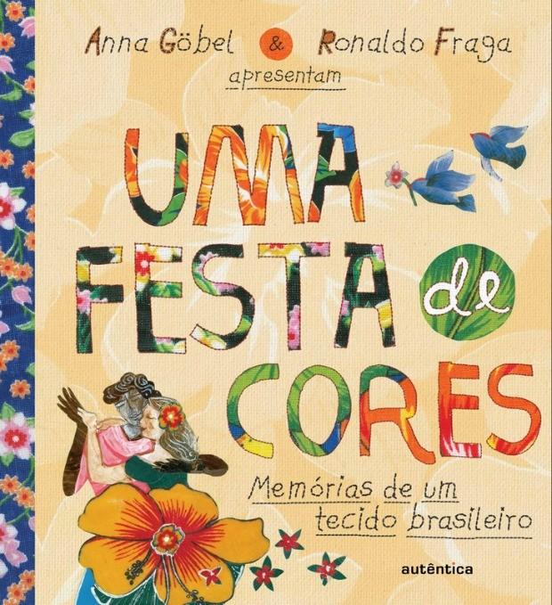 Livro de Ronaldo Fraga e Anna Gbel fala sobre a chita, tecido de algodo estampado e colorido (Foto: Divulgao)