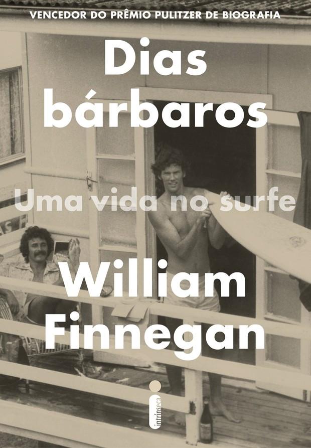 Dias bárbaros uma vida no surfe William Finnegan (Foto: Divulgação)