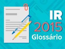 Veja o glossário do Imposto de Renda 2015 (Editoria de Arte/G1)