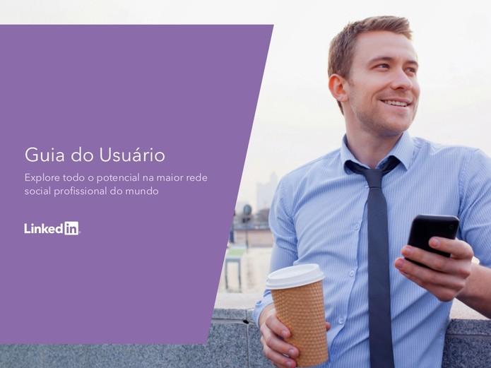 LinkedIn criou guia para ajudar os usuários a tirar o melhor proveito da rede (Foto: Reprodução/LinkedIn) (Foto: LinkedIn criou guia para ajudar os usuários a tirar o melhor proveito da rede (Foto: Reprodução/LinkedIn))
