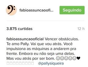 Mensagem de Fábio Assunção para a namorada, Pally Siqueira (Foto: Reprodução/Instagram)