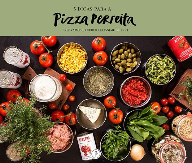 5 dicas para preparar a pizza perfeita (Foto: Douglas Daniel)