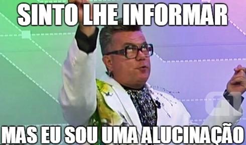 Meme do Milton Cunha: alucinação (Foto: Reprodução/G1)