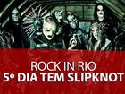 Slipknot e Faith no More levam rock e cantores excêntricos ao Rock in Rio