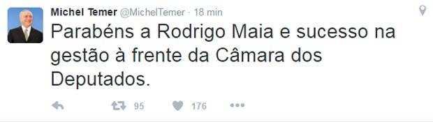 O presidente em exercício, Michel Temer, parabenizou Rodrigo Maia no Twitter (Foto: Reprodução/Twitter)