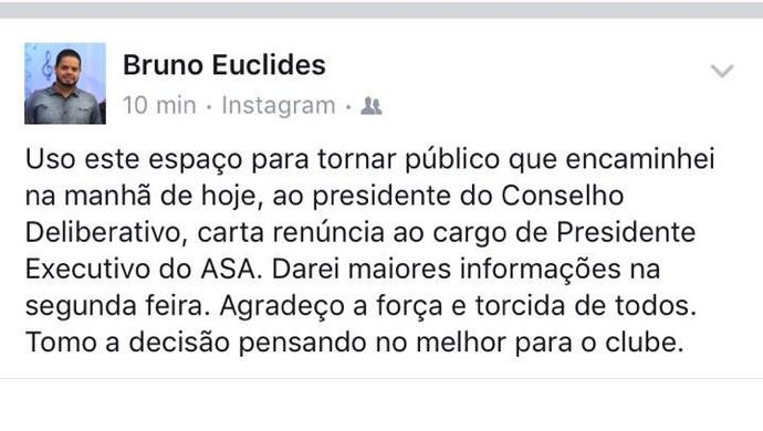 Presidente do ASA, Bruno Euclides diz no Instagram que entregou o cargo (Foto: Reprodução Instagram)