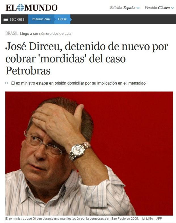 O site do jornal espanhol El Mundo publicou a notícia sobre a prisão de Dirceu sob a acusação de 'receber propina no caso Petrobras' (Foto: El Mundo/Reprodução)