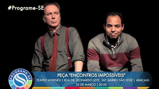 Peça 'Encontros Impossíveis' e Festival MusicAR-TE são atrações do 'Programe-SE'