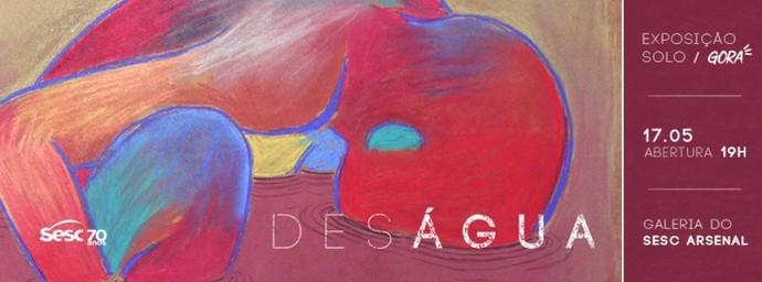 Exposição 'Deságua' é de autoria do artista plástico matogrossense André Gorayeb (Foto: Divulgação)