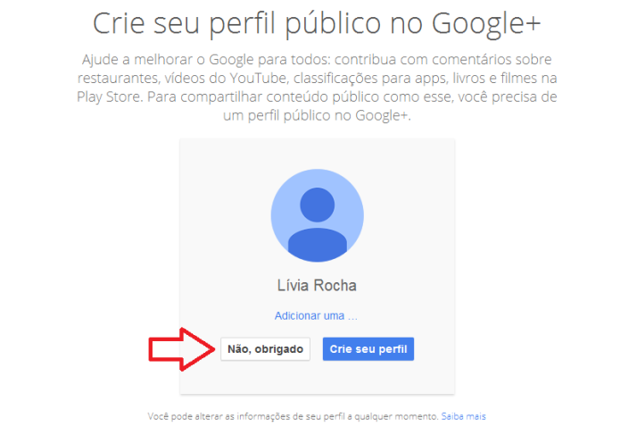 Google abre mão a obrigatoriedade de um perfil no Google+ para o usuário aproveitar de seus produtos (Foto: Reprodução/Lívia Dâmaso)