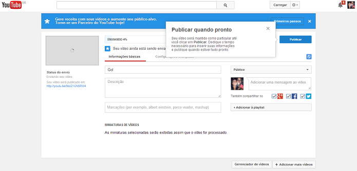 Envie o vídeo no YouTube (Foto: Thiago Barros/TechTudo)