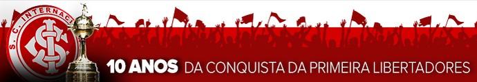 Header Internacional Primeira conquista Libertadores (Foto: Editoria de arte)