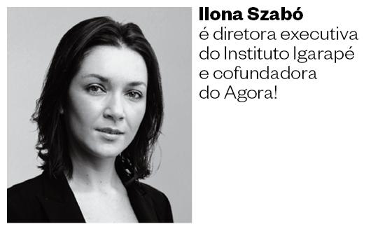 Ilona Szabó  é diretora executiva do Instituto Igarapé e cofundadora do Agora! (Foto: Arquivo pessoal )
