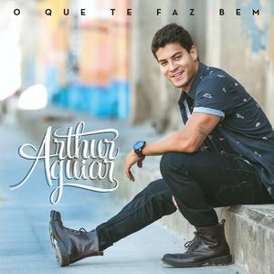 A capa de 'O Que Te Faz Bem', disco de Arthur Aguiar (Foto: Divulgação)