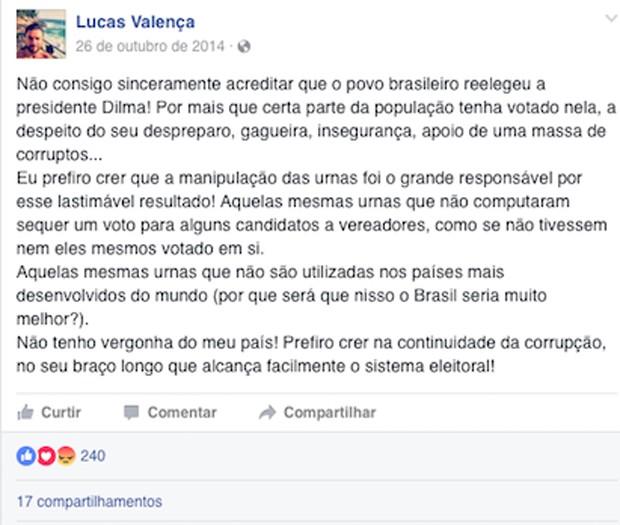 Mensagem postada pelo policial Lucas Valença, no Facebook, contra a eleição da ex-presidente Dilma Rousseff (Foto: Reprodução)