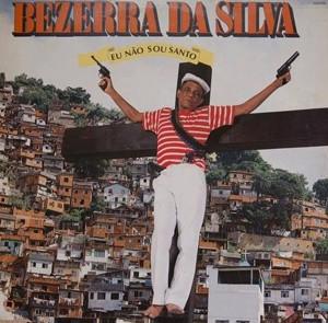 Capa do disco 'Eu não sou santo', de Bezerra da Silva
