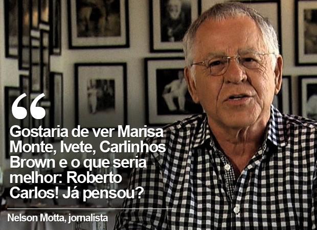 Cartela Nelson Motta (Foto: Reprodução / TV Globo)