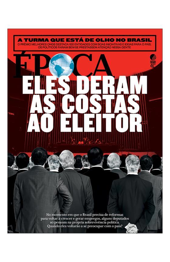Revista ÉPOCA - capa da edição 999 - Eles deram as costas ao eleitor (Foto: Revista ÉPOCA)