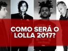 Como será o Lollapalooza 2017? G1 lista 5 coisas para esperar do festival