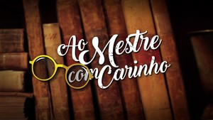 Ao Mestre com Carinho (Foto: TV Globo)