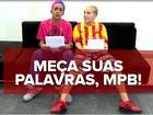 MCs mirins tentam 'decifrar' letristas brasileiros: 'Meça suas palavras, MPB'