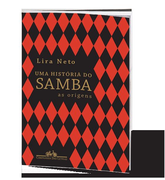 Uma história do samba - Lira Neto (Foto: Reprodução)
