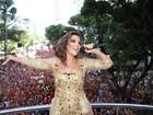 Ivete, Claudia Leitte e outras musas do axé empolgam foliões em Salvador