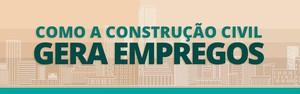 Como a construção civil movimenta a economia e gera empregos
