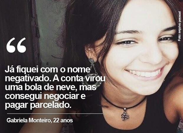 Gabriela Monteiro, 22 anos  (Foto: arquivo pessoal)