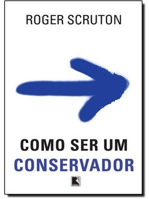 Capa do livro 'Como ser um conservador', de Roger Scruton